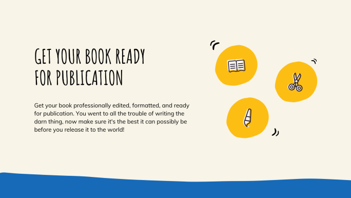 Get Your Book Ready for Publication: Get your book professionally edited, formatted, and ready for publication.